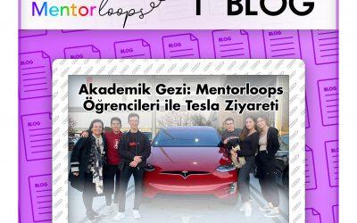 Akademik Gezi: Mentorloops Öğrencileri İle Tesla Ziyareti