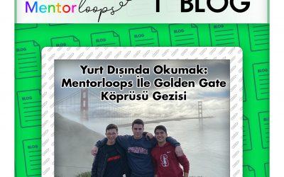 Yurt Dışında Okumak: Mentorloops İle Golden Gate Köprüsü Gezisi