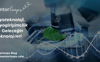 Biyoteknoloji, Biyogirişimcilik ve Geleceğin Teknolojileri