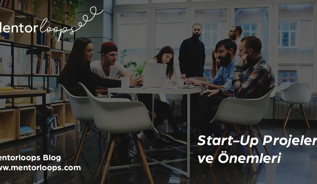 Start up Projeleri ve Önemleri Nelerdir?