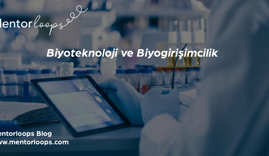 Biyogirişimcilik ve Biyoteknoloji Önemi