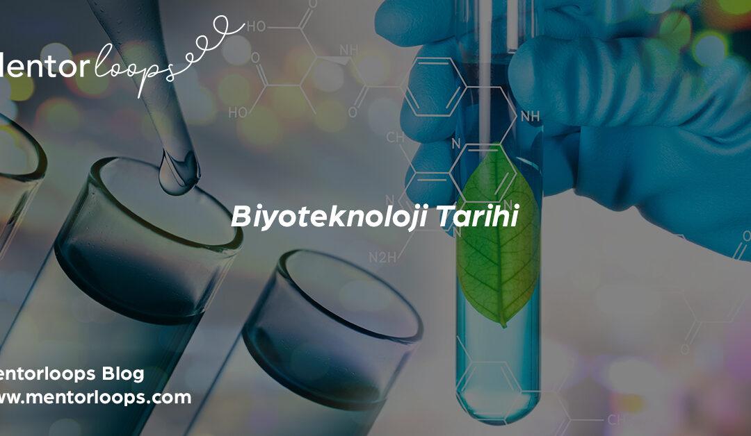 Biyoteknoloji Tarihi- Mentorloops Şirketi