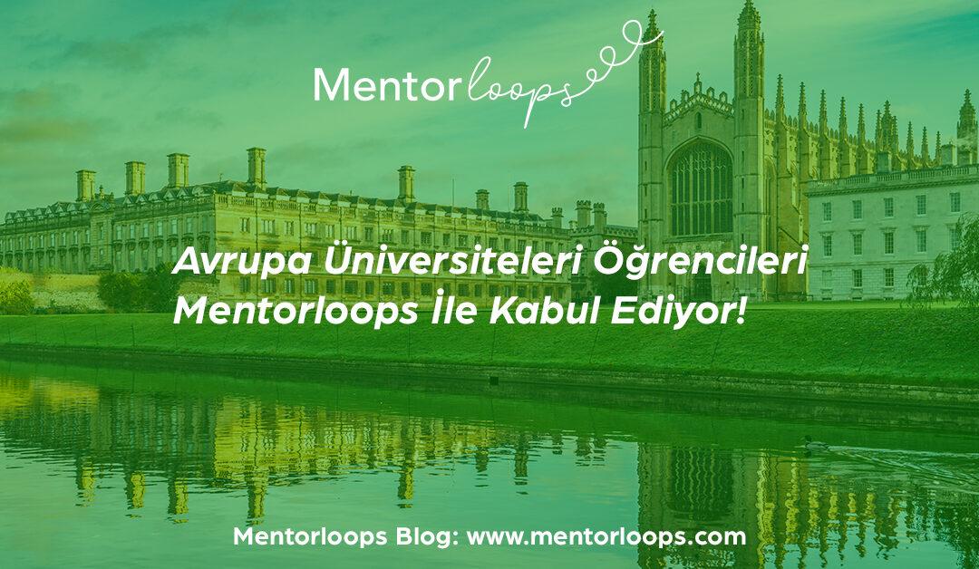 Avrupa Üniversiteleri Öğrencileri Mentorloops İle Kabul Ediyor!