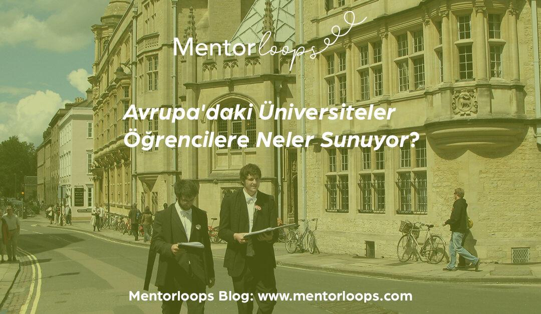 Avrupa'daki Üniversiteler Öğrencilere Neler Sunuyor?
