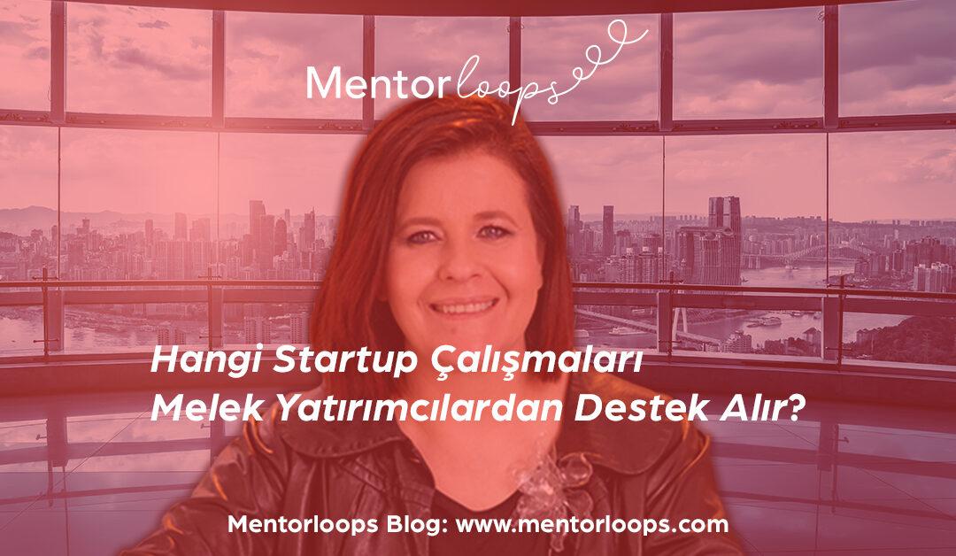 Hangi Startup Çalışmaları Melek Yatırımcılardan Destek Alır?