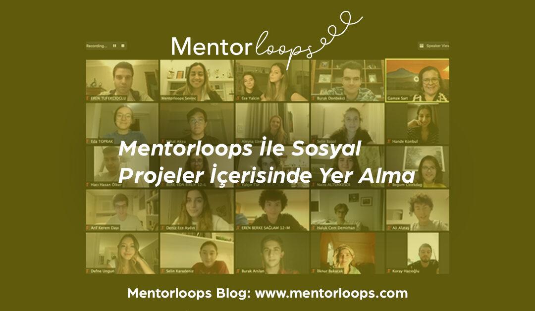 Mentorloops İle Sosyal Projeler İçerisinde Yer Alma