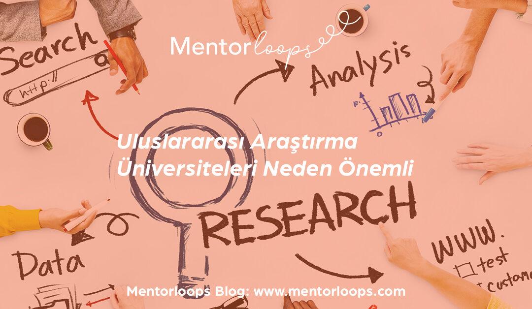Uluslararası Araştırma Üniversiteleri Neden Önemli?