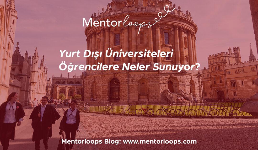Yurt Dışı Üniversiteleri Öğrencilere Neler Sunuyor?