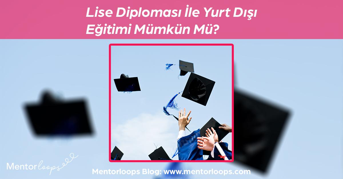 mentorloops-lise-diplomasi-ile-yurt-disi-egitimi-mumkun-mu