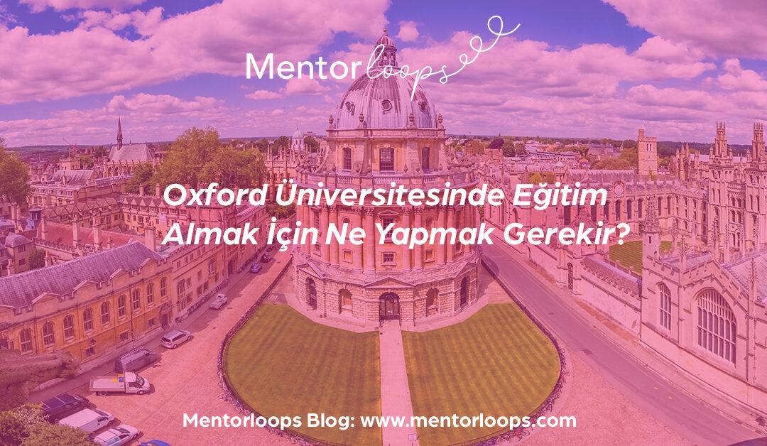 Oxford Üniversitesi İçerisinde Eğitim Almak İçin Ne Yapmak Gerekir?