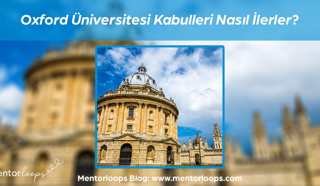 Oxford Üniversitesi Kabulleri Nasıl İlerler?