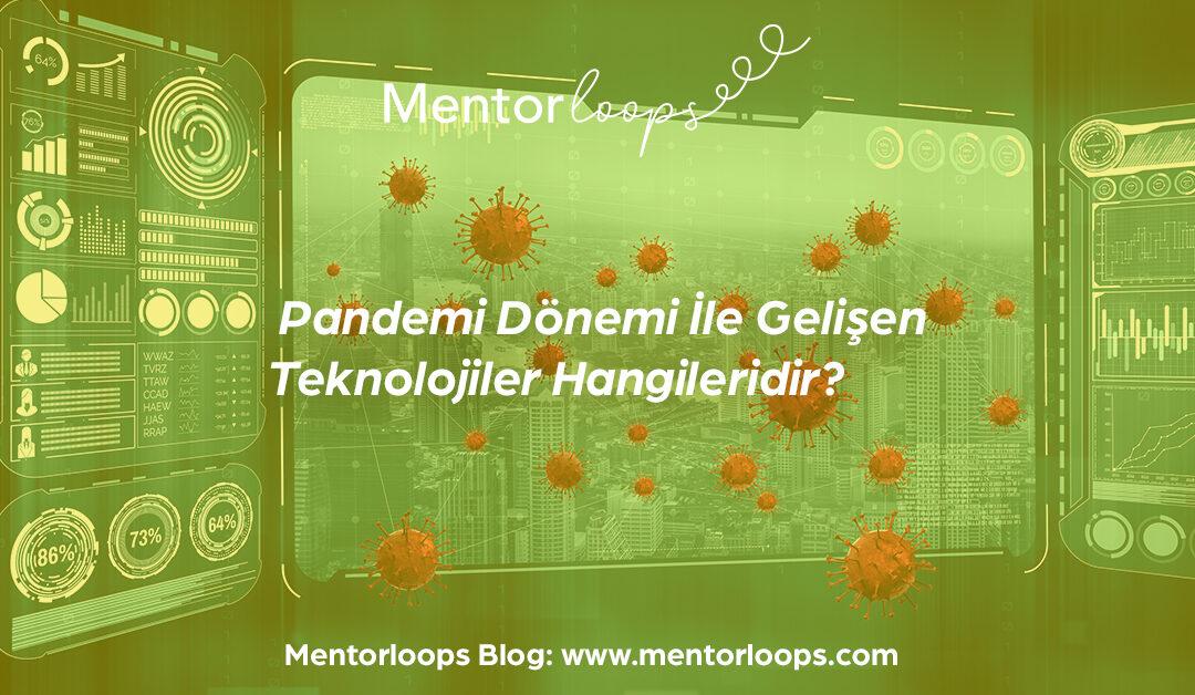 Pandemi Dönemi İle Gelişen Teknolojiler Hangileridir?