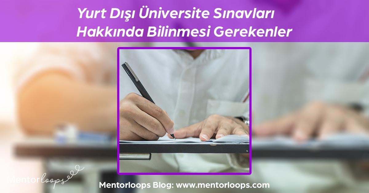 mentorloops-yurt-disi-universite-sinavlari-hakkinda-bilinmesi-gerekenler