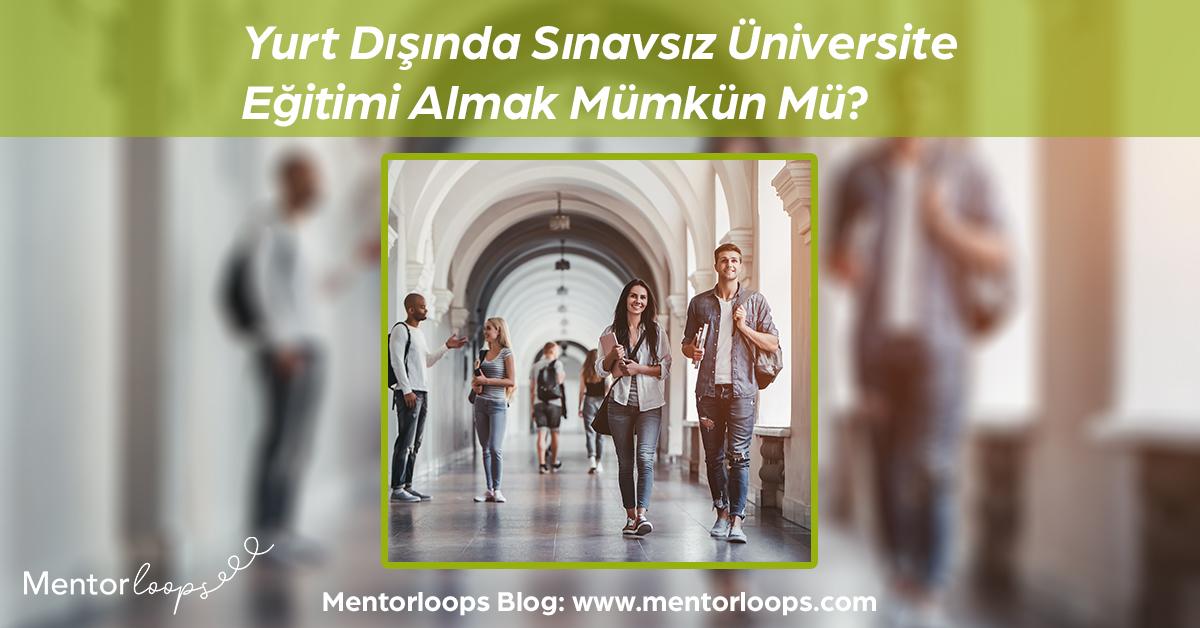 mentorloops-yurt-disinda-sinavsiz-universite-egitimi-almak-mumkun-mu